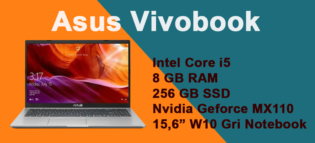 Asus Vivobook 15 X509JB-BR099T Intel® Core i5-1035G1 8 GB RAM 256 GB SSD Nvidia Geforce MX110 2 GB 15,6' W10 Gri Notebook